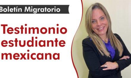 Boletín Migratorio – Testimonio estudiante mexicana