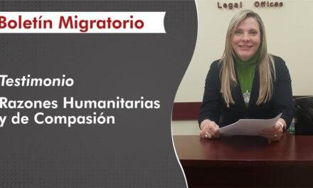 Testimonio: Residencia Permanente por Razones Humanitarias y de Compasión.