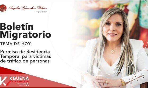 Boletín Migratorio – Permiso de Residencia Temporal para víctimas de tráfico de personas.