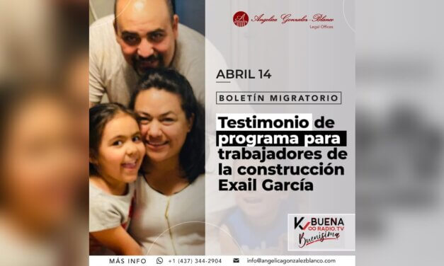 Boletín Migratorio – Abril 14: Testimonio programa trabajadores de la construcción – Exail García