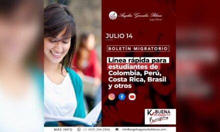 Boletín Migratorio – Línea rápida para estudiantes – julio 14 / 2021